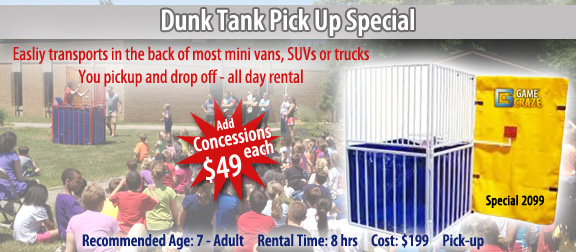 Dunk Tank Pick Up Special